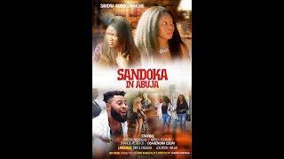Sandoka In Abuja Latest Benin Movie 2018