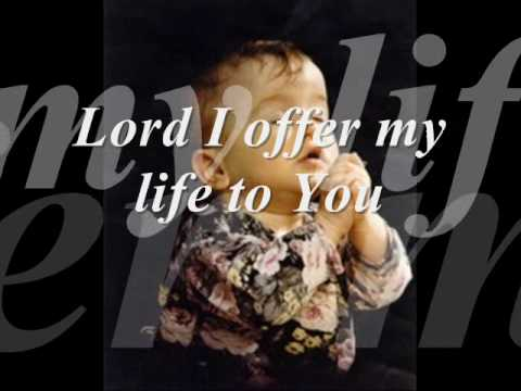 Hillsongs - Lord I Offer You My Life