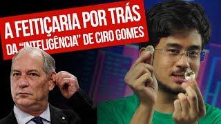 """A feitiçaria por trás da """"inteligência"""" de Ciro Gomes."""