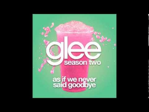 Glee Cast - As If We Never Said Goodbye