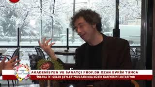 İnsana İyi Gelen Şeyler | Prof.Dr.Ozan Evrim Tunca