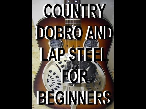 Country Dobro and Lap Steel For Beginners Scott Grove Lessons Guitar