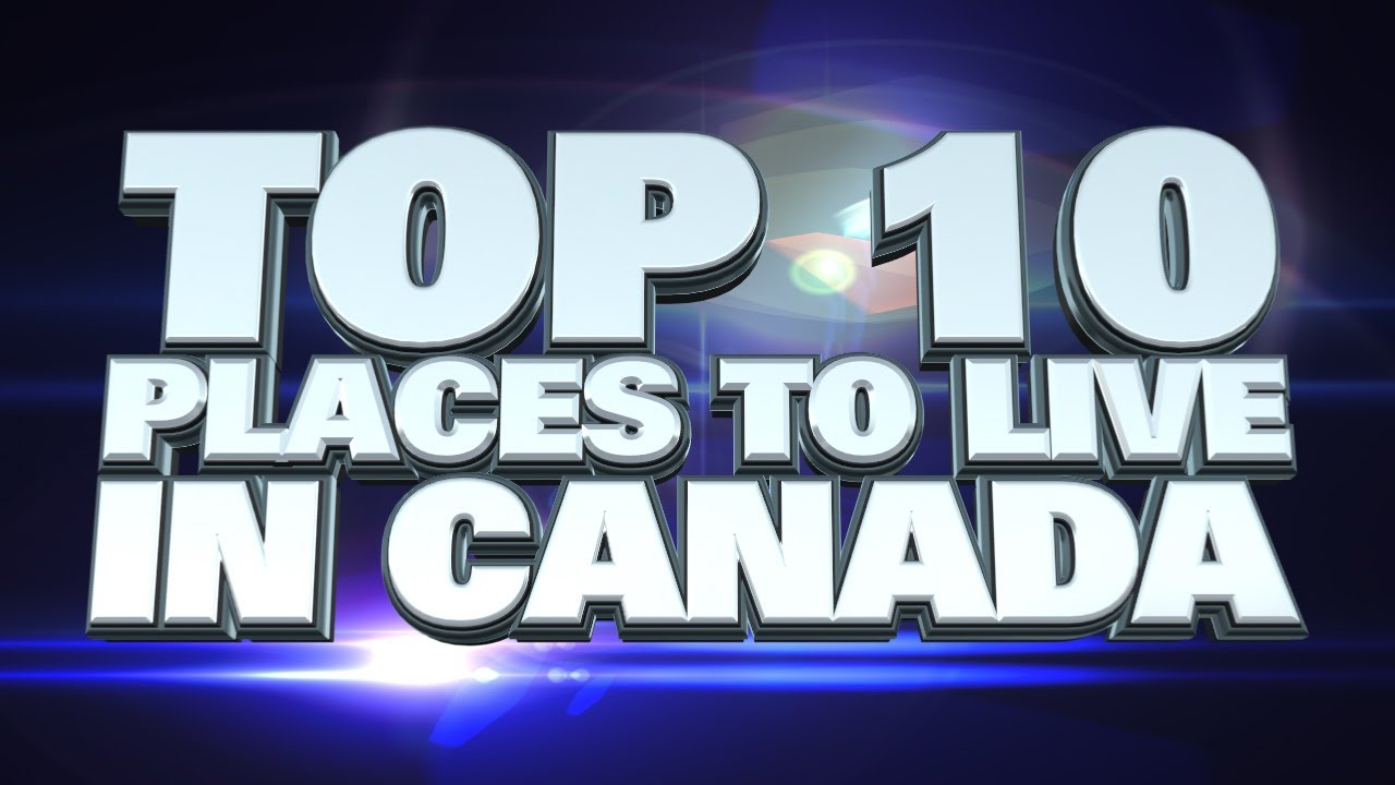 essay on why canada is the best place to live
