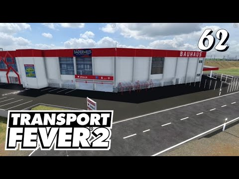 Transport Fever 2 S6/#62: Kanshi's BAUHAUS Baumarkt in Völs/Tirol [Lets Play][German][Deutsch]