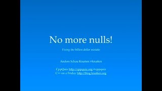 C++: No more nulls! (Fixing the billion dollar mistake) - Anders Schau Knatten