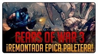 Gears Of War 3 | ¡VA POR MI CUENTA! - Remontada Epica | Paletos Crew vs Team