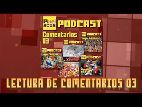 Pixelacos Podcast – Comentarios 03Pixelacos Podcast – Comentarios 03<media:title />