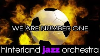 "EM Song 2016 -So Sehen Sieger Aus ""We Are Number One"" Hinterland Jazz Orchestra"