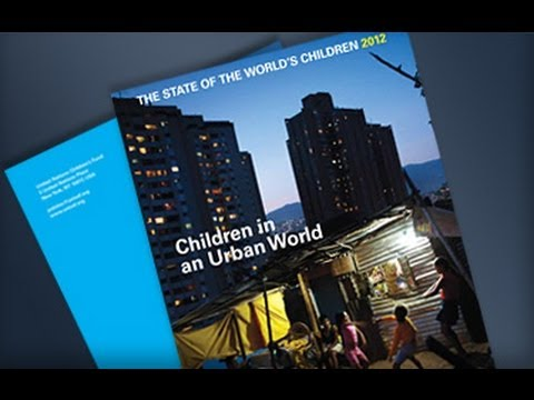 UNICEF launches 'The State of the World's Children 2012'