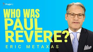 Who Was Paul Revere and Why Should You Care?