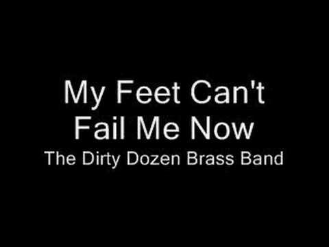 My Feet Can't Fail me Now-The Dirty Dozen Brass Band