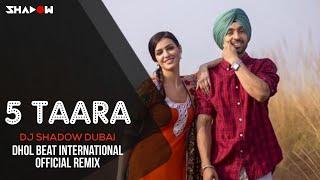 Diljit Dosanjh - 5 Taara | DJ Shadow Dubai & Dhol Beat International Official Remix