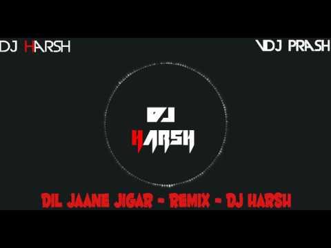 Dil Jane Jigar Tujhape (Remix) Dj Harsh..🔊