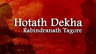 Hotath Dekha By Rabindranath Tagore - Bengali Poem Recitation - Bangla Kobita Abritti