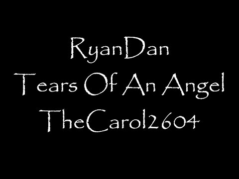 Ryandan - Tears Of An Angel