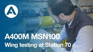 12. How to build an A400M - Wing testing at Station 70