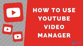 How to use YouTube Video Manager