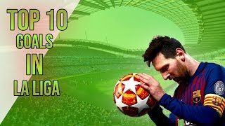 TOP 10 MAGNIFICENT GOALS IN LA LIGA 🔥🔥🔥