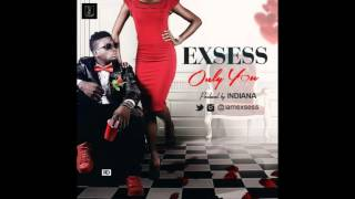 eXSess - Only You (Prod. By Indiana)