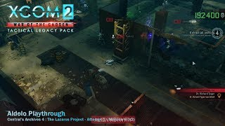 Aldelo play XCOM 2: W.o.t.C. TLP - 4: The Lazarus Project #1 - Mission 6 [220900] *