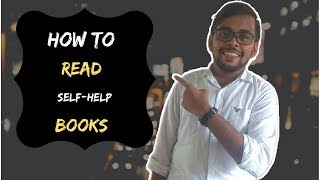 HOW TO READ SELF-IMPROVEMENT BOOKS