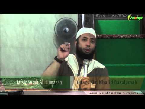 Ust. Khalid Basalamah - Tafsir Surah Al Humazah