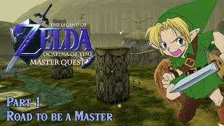 Road to be a Master - Let's Play - The Legend of Zelda: Ocarina of Time Master Quest