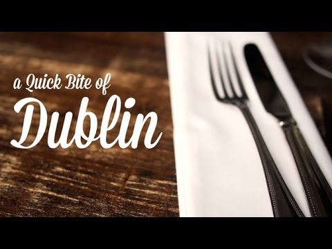 Restaurants in Dublin: A Small Bite of Dublin