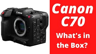 Canon C70 Unboxing & Features: Why Choose the C70?