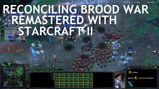 Reconciling Brood War Remastered with StarCraft II