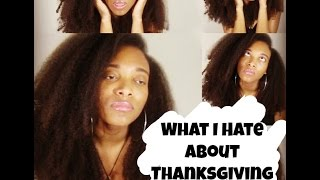 WHAT I HATE ABOUT THANKSGIVING!!!