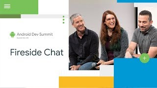 Android Fireside Chat (Android Dev Summit '18)