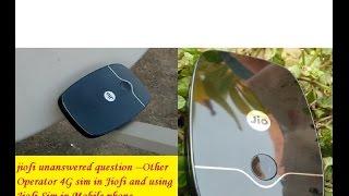 jiofi unanswered question --Other Operator 4G sim in Jiofi and using Jiofi Sim in Mobile phone