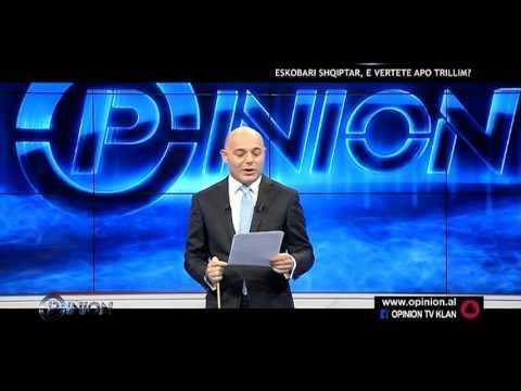 Opinion - Eskobari shqiptar, e vertete apo trillim? (12 maj 2016)