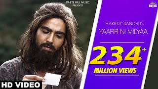 Yaarr Ni Milyaa (Full Song) Hardy Sandhu  B Praak  Jaani  Arvindr Khaira  New Punjabi Songs 2017