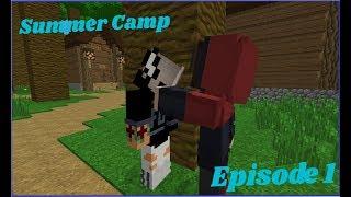 SummerCamp-Ep1-Bad Boy. (Minecraft Roleplay)