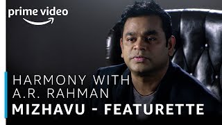 Harmony with A.R Rahman | Mizhavu - Featurette | TV Show | Prime Exclusive | Amazon Prime Video