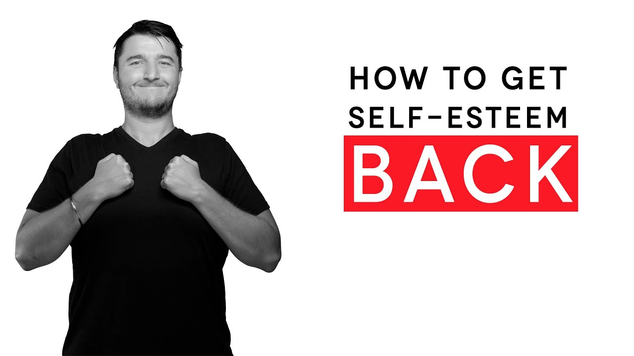 How to get back self esteem
