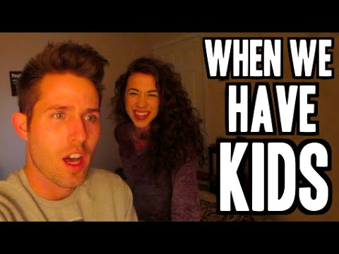 When We Have KIDS - (Day 12 of Fall-Log-Mas)
