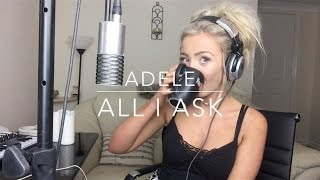 Adele - All I Ask  Cover