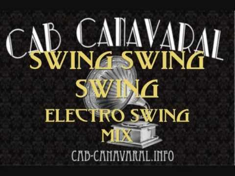 Electroswing Mix - Cab Canavaral: SwingSwing Swing!!!