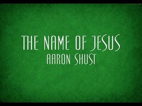 Aaron Shust - Name Of Jesus
