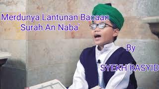 Beningnya Suara Syekh  Rasyid Baca Surah An Naba'