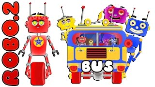 Robo 2 The Crazy Robots Wheels On The Bus go round and round song || Nursery Rhymes