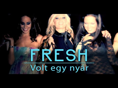 Fresh - Volt Egy Nyár (Official Video)