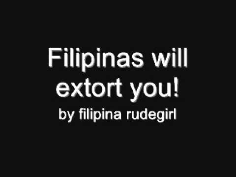 Filipinas are extortionists - Or are they?