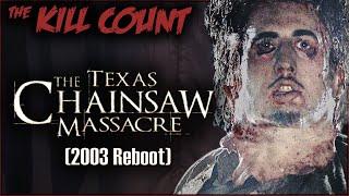 The Texas Chainsaw Massacre (2003 Reboot) KILL COUNT