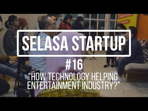 How Technology Helping Entertainment Industry? | SelasaStartup #16