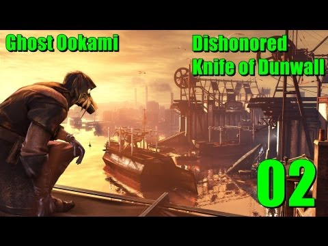 Dishonored KOD - 2 - First kills and exploration