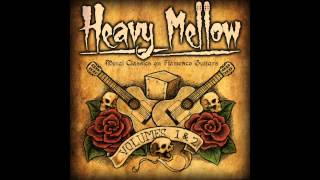 Download Lagu HEAVY MELLOW full album - Metal Classics on Flamenco Guitars Woods/Villegas/Velasquez Gratis STAFABAND